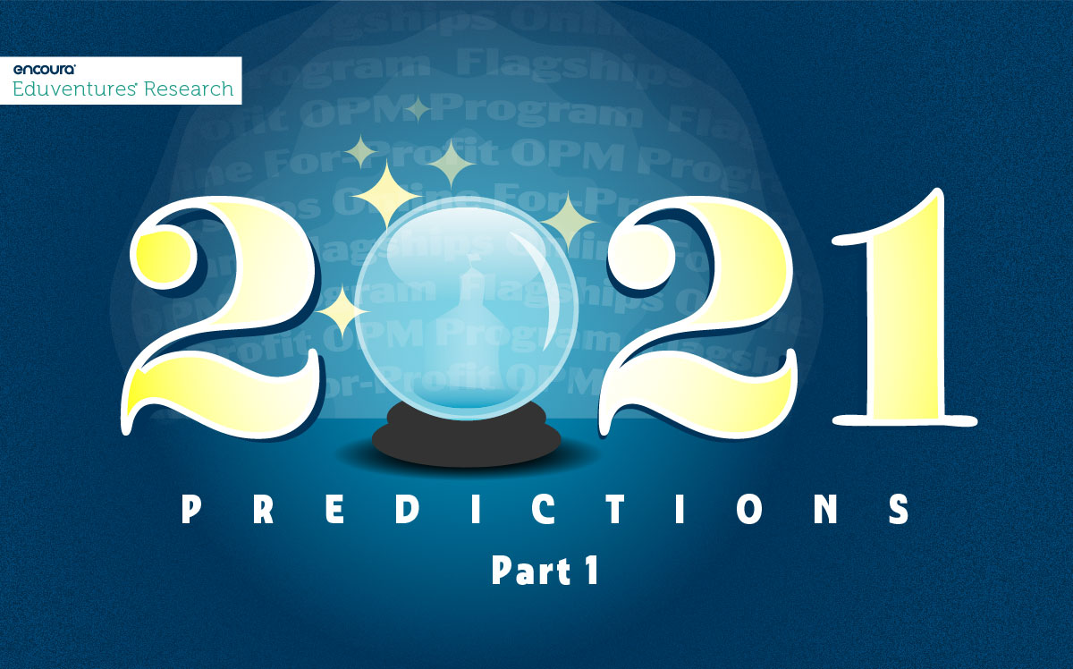 Higher Education Predictions for 2021, Part 1