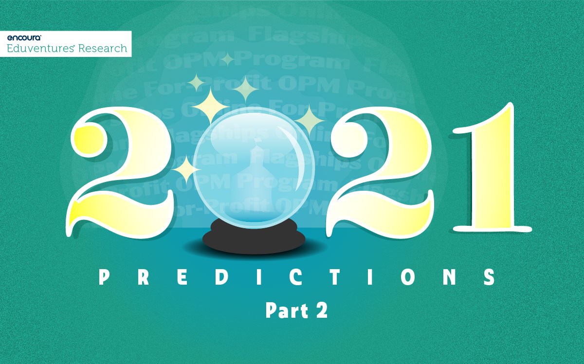 Higher Education Predictions for 2021, Part 2